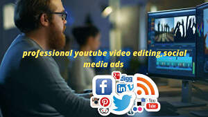 I will do professional youtube video editing,social media ads