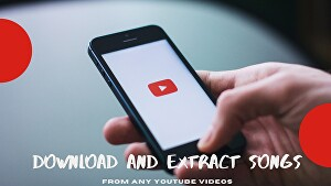 I will download and extract SONGS from any five YouTube Videos