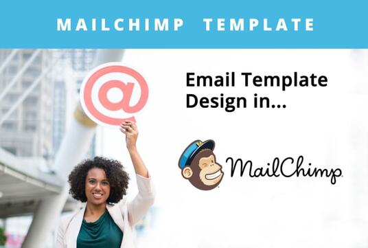 design an awesome responsive editable MailChimp email template