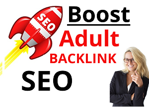 I will create high do follow SEO Backlinks to adult website