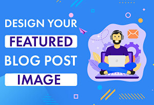 I will professionally create featured blog post image design