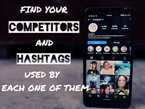 I will find COMPETITORS of your page and what HASHTAGS they use