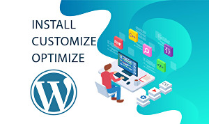 I will install, customize, optimize WordPress
