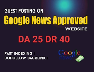 I will  guestpost DR 40 my google news approvad website Do-Follow backlink