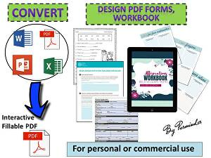 I will convert and create fillable PDF form, workbook