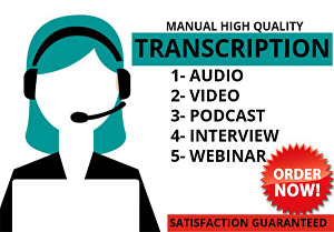I will do flawless Audio Transcription and Video Transcription