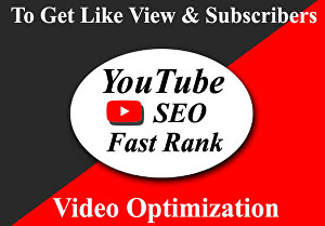 I will do youtube video SEO to get more like view and subscriber