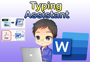 I will be your  MS word typing assistant