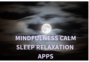 I will voice MINDFULNESS and RELAXATION  Apps