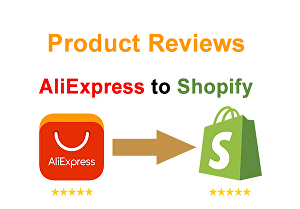 I will import reviews from aliexpress to shopify store