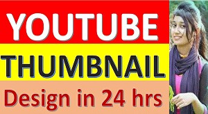 I will design 4 youtube thumbnail in 24 hours