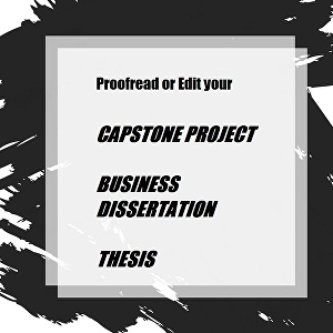 I will proofread your Capstone project, thesis