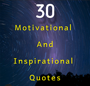I will Create 30 Motivational and inspirational quotes