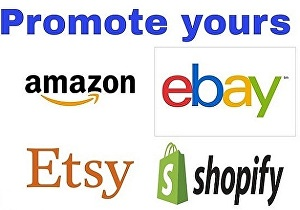 I will do etsy, ebay, amazon shopify promotion to increase sales by USA , UK web traffic