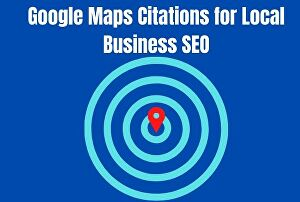 I will I will do google my business, maps nap citations for local business SEO