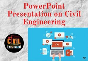 I will Create Appealing PowerPoint Presentation on Civil Engineering Topics