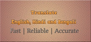I will manually translate any document from English to Bengali or Hindi and vice-versa Fast and A