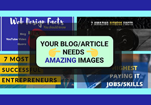 I will create Website Graphics or Images for your blog posts or articles