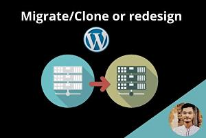 I will clone, move, migrate, transfer or redesign  wordpress website