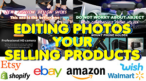 I will edit your online selling items on eBay amazon Etsy all dropshipping photos