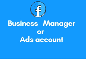 I will create facebook business manager and ads account