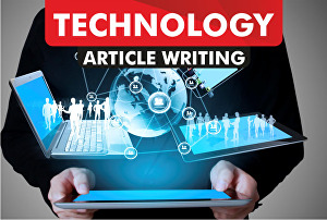 I will write engaging tech articles and blogs for your technology website