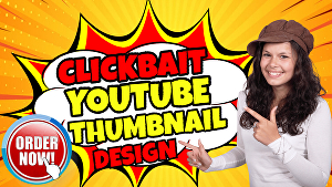 I will design 3 best catchy clickable and clickbait youtube thumbnail