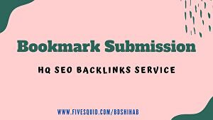 I will Create Manually 300 Bookmark Submission For HQ SEO Backlinks