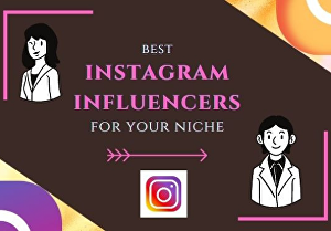 I will find the best instagram influencer for you