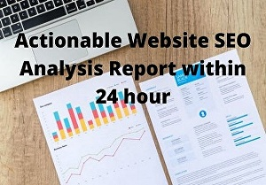 I will do an actionable website SEO analysis report within 24 hour