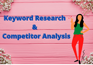 I will do rankable keyword research and competitor analysis