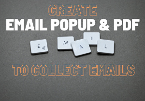 I will create an email popup and pdf to collect email addresses