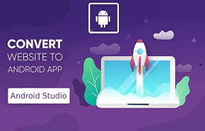 I will convert Website To Android App