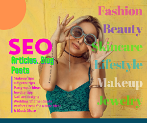 I will write SEO blog articles on fashion, beauty, or lifestyle