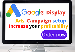 I will setup and optimize your Google display ads campaign