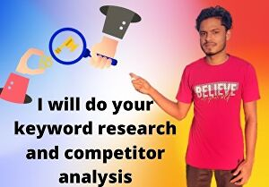I will Do keyword research and competitor analysis for 2 days