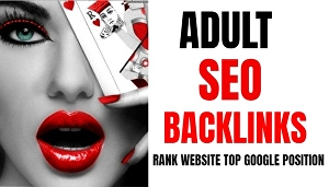 I will Improve adult website SEO Google ranking Backlinks