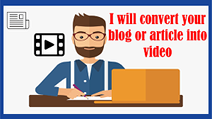 I will convert blog post, text or article  to video with voice over and background music