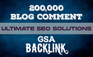 I will create 200,000 GSA Blog Comments Backlinks for Google Ranking