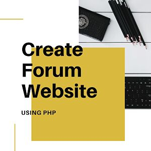 I will Create Forum Website using PHP