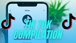 I will Make a TikTok Compilation Video