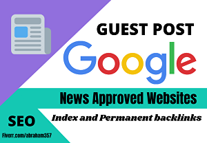 I will do guest post google news approved site permanent dofollow backlinks