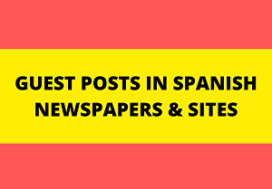 I will provide guest posts in Spanish newspaper sites with high DA and real traffic