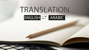 I will translate Arabic to English And English to Arabic