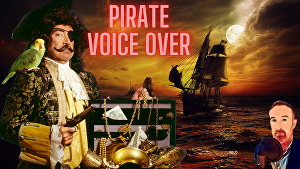 I will Voice over 50 words as a brilliant Pirate in 24 hours