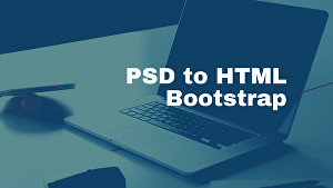I will convert PSD to responsive HTML CSS and bootstrap