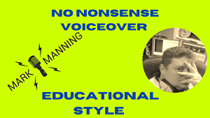 I will voice a no nonsense professional Educational voice over