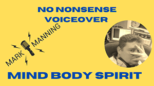 I will voiceover Mindfulness Body Spirit projects