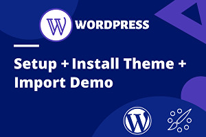 I will setup wordpress, install theme like demo
