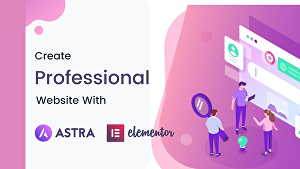 I will create a professional website with Astra pro, Elementor pro